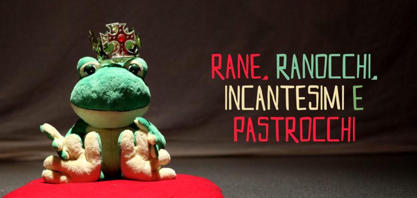 Rane, Ranocchi, Incantesimi e Pastrocchi